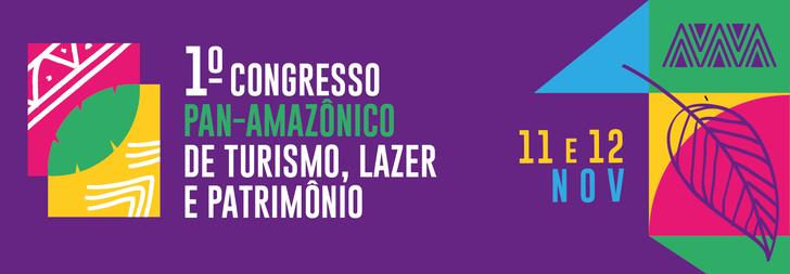 I Congresso Pan Amazônico de Turismo , Lazer e Patrimônio - 1ª Edição
