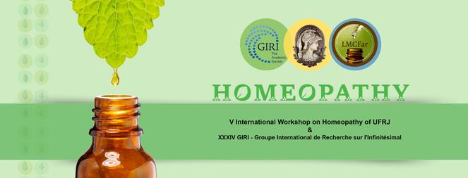 V International Workshop on Homeopathy of UFRJ & XXXIV GIRI - Groupe International de Recherche sur I'Infinitésimal