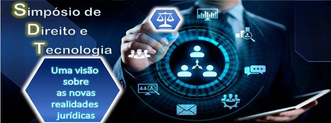Simpósio de Direito e Tecnologia: uma visão sobre as novas realidades jurídicas - 1ª Edição