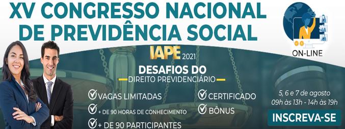 XV Congresso Nacional de Previdência Social do IAPE - 15ª Edição