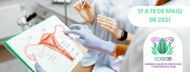 Seminário Online de Ginecologia e Obstetrícia da SGOB - 1ª Edição
