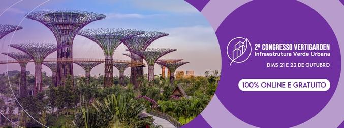 2° Congresso Internacional Vertigarden de Infraestrutura Verde Urbana - 1ª Edição