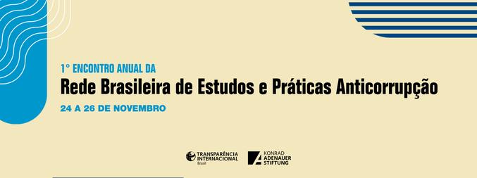 1º Encontro Anual da Rede Brasileira de Estudos e Práticas Anticorrupção - 1ª Edição