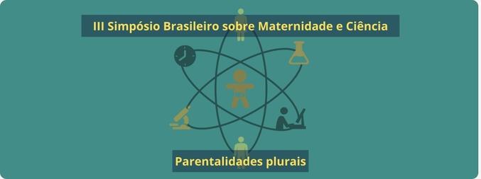 III Simpósio Brasileiro sobre Maternidade e Ciência - 1ª Edição