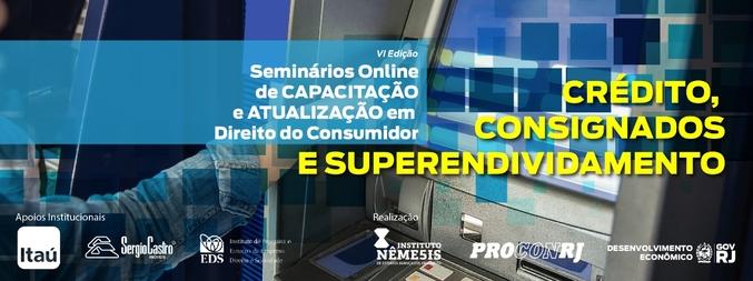 VI Seminário de Capacitação e Atualização em Direito do Consumidor (Bancos, consignados, credito e superendividamento)