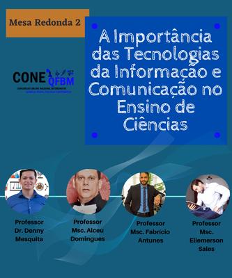 Mesa Redonda 2: A importância das tecnologias da Informação e Comunicação no Ensino das Ciências