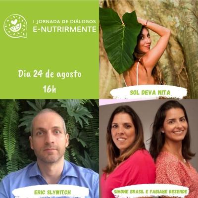 Mesa Redonda (Sol Deva Nita e Eric Slywitch | Mediação: Fabiane Rezende e Simone Brasil)