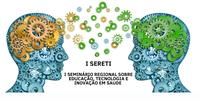 I Seminário Regional sobre Educação, Tecnologia e Inovação em Saúde da Escola de Saúde Pública/SES/RS