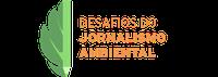Desafios do Jornalismo Ambiental