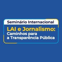 Seminário LAI e Jornalismo: Caminhos para a Transparência Pública