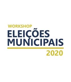 Workshop Eleições Municipais 2020