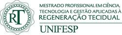 Mestrado Profissional em Ciência, Tecnologia e Gestão aplicadas à Regeneração Tecidual – UNIFESP.