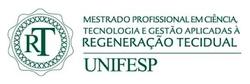 Mestrado Profissional em Ciências Tecnologia e Gestão aplicadas a Regeneração Tecidual - UNIFESP
