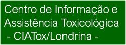 Centro de Informação e Assistência Toxicológica de Londrina – CIATox/Londrina