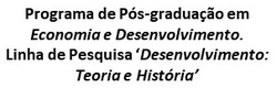 Programa de Pós-graduação em  Economia e Desenvolvimento. Linha de Pesquisa 'Desenvolvimento:  Teoria e História'