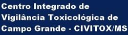 Centro Integrado de Vigilância Toxicológica de Campo Grande – CIVITOX/Campo Grande
