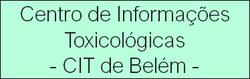 Centro de Informações Toxicológicas de Belém – CIT/Belém