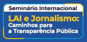 LAI e Jornalismo: Caminhos para a Transparência Pública