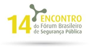 14º Encontro Anual do Fórum Brasileiro de Segurança Pública.