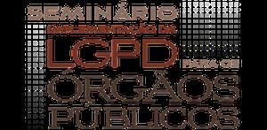 Seminário De Implementação Da LGPD Aos Órgãos Públicos